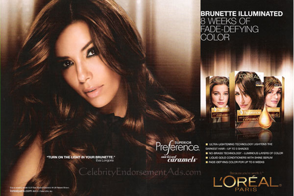 Eva Longoria has been a very prominent Latina spokes person for Loreal