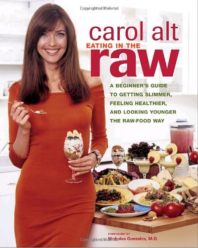 """Carol Alt authored the book """"Eating in the Raw: A Beginner's Guide to Getting Slimmer, Feeling Healthier, and Looking Younger the Raw-Food Way"""""""